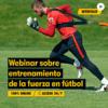 Webinar entrenamiento de fuerza en fútbol